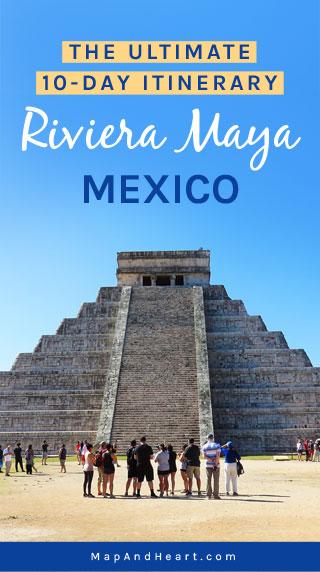 The Ultimate 10-Day Itinerary: Riviera Maya, Mexico