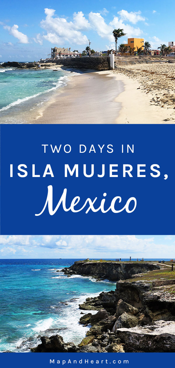 Two Days in Isla Mujeres, Mexico: Things to Do and Places to Eat